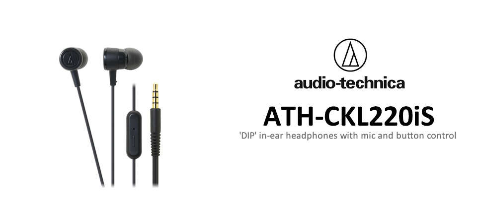 Audio-Technica CKL220iS DIP In Ear Headphones with Mic & Control features