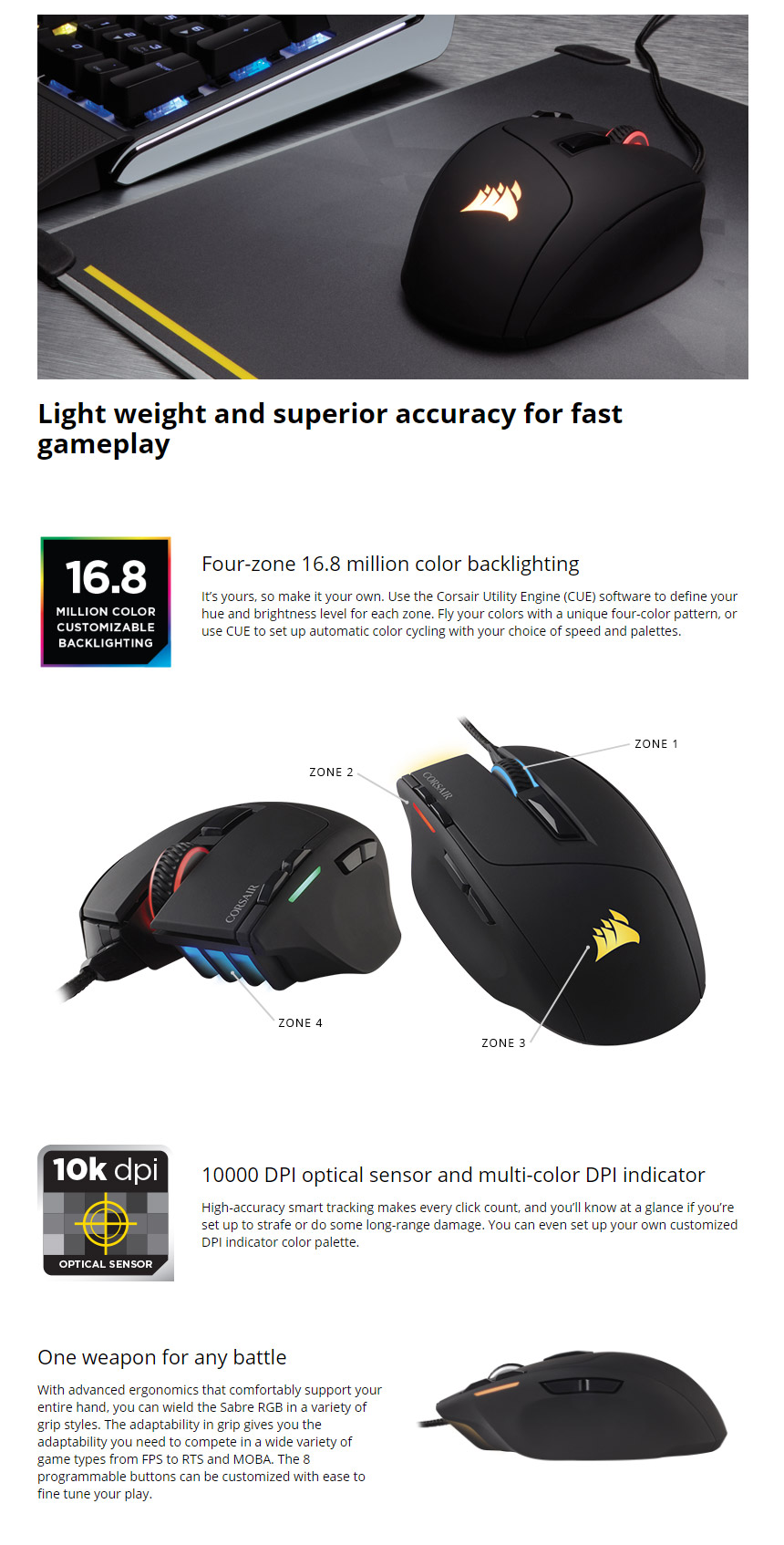 c47cee415e6 ... Corsair Gaming Sabre RGB 10,000 DPI gaming mouse offers easy comfort  and fluid reach balanced by consistently accurate tracking, a 1,000 Hz  refresh rate ...